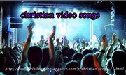 christian video songs